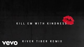 Selena Gomez - Kill Em With Kindness (Audio/River Tiber Remix)