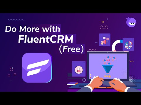 Do More with A Free WordPress CRM Plugin - FluentCRM