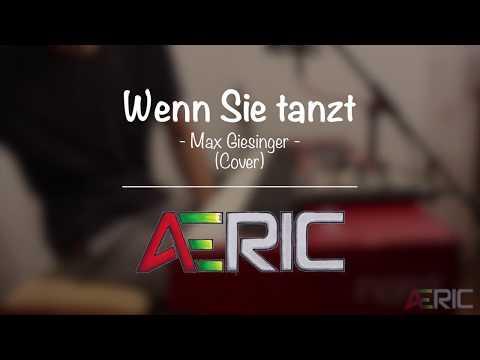 Wenn Sie Tanzt - Max Giesinger | AERIC (Cover)