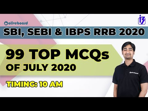 99 Top MCQs Of July 2020 | Important Current Affairs Of July Month | SEBI | SBI | IBPS RRB 2020