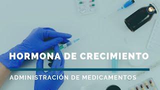 La hormona de crecimiento | Administración de medicamentos