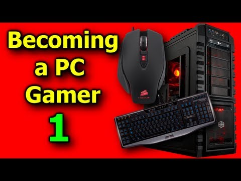 Becoming a PC Gamer PART 1: Introduction