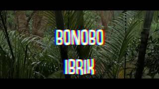 Bonobo Ibrik - Official Video
