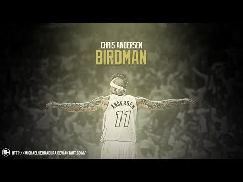 "Chris ""Birdman"" Andersen - The Bird is on Fire (2013 Mix) [HD]"