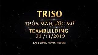 TRISO GROUP TRIP | LÀM HẾT SỨC - CHƠI HẾT MÌNH - QUẨY NHIỆT TÌNH