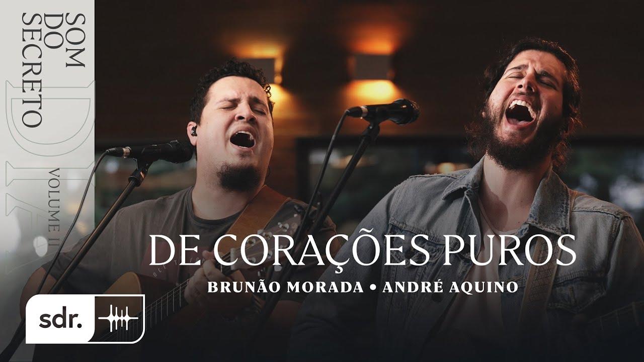 SOM DO SECRETO VOL.2: DIA | DE CORAÇÕES PUROS - BRUNÃO MORADA + ANDRÉ AQUINO | SOM DO REINO