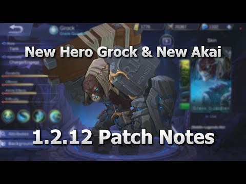 Mobile Legends New Patch 1 2 12 New Hero Grock