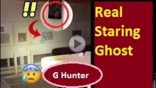 Real Staring Ghost, Jinn caught on camera in haunted place | Ghost Hunter |