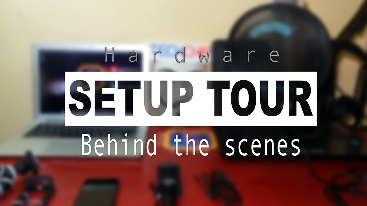 Behind the scenes : My hardware setup for YouTube videos | Laptop, Mic, Camera [Hindi]