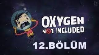 OXYGEN NOT İNCLUDED olağan üstü proje ve cenazemiz | #12 SON