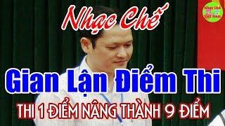 Nhạc Chế | GIAN LẬN ĐIỂM THI | Thi 1 Điểm Nâng Thành 9 Điểm Ở Hà Giang.