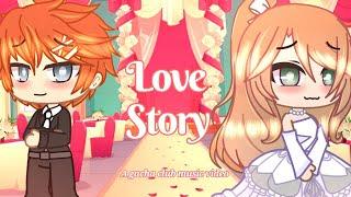Love Story | Gacha Club Music Video | GCMV/GMV/GLMV | • Supernova •