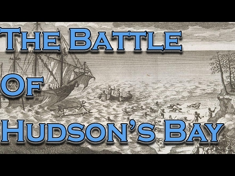 Canada 150: The Battle of Hudson's Bay