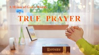 "Worship Song | Learn How to Pray to God | ""True Prayer"""