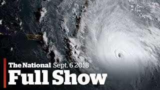 The National for Wednesday September 6th: Irma makes landfall, fixing math scores, rate hike