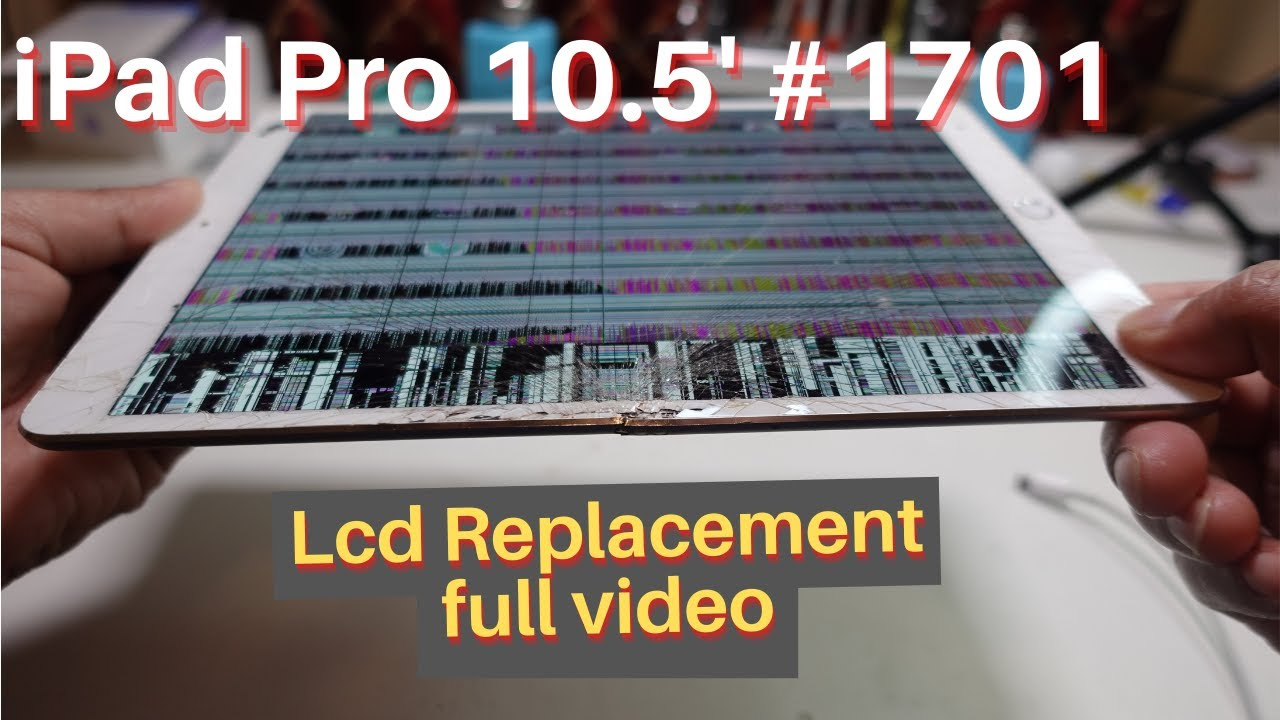 iPad Pro 10.5 screen replacement step by step
