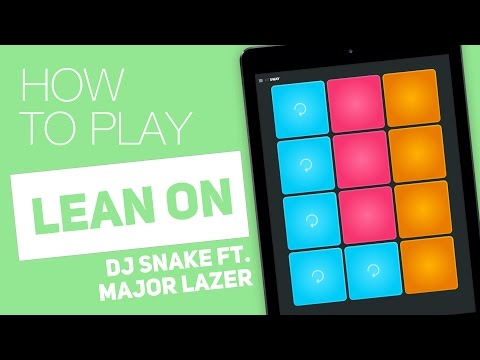 Thumbnail: How to Play: LEAN ON (DJ Snake Ft. Major Lazer) - SUPER PADS - Sway Kit