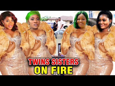 Download TWIN SISTERS ON FIRE Complete Season - NEW MOVIE HIT Mercy Johnson/Chizzy Alichi 2020 Latest Movie