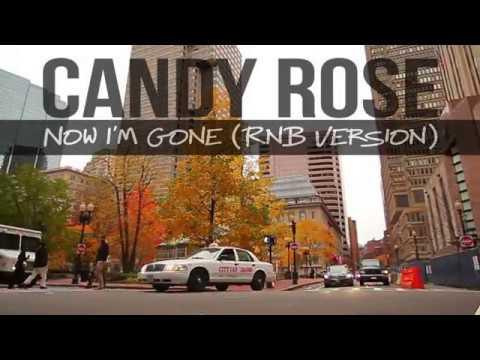 Now I'm Gone (RnB Version) by Candy Rose - iCandyRose Records