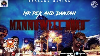 Mr Pek x Danjah - Mannuwell Road - January 2019