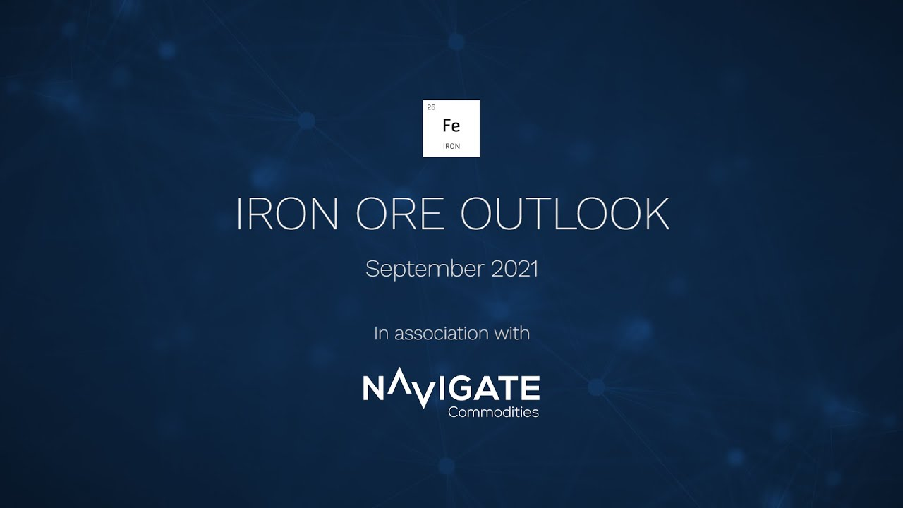 Iron Ore Outlook, Evergrande too big to fail and price forecasts into 2022 with Navigate Com