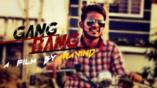 gangbang | 2016 short film | action comedy | aravind | N&A CREATIONS