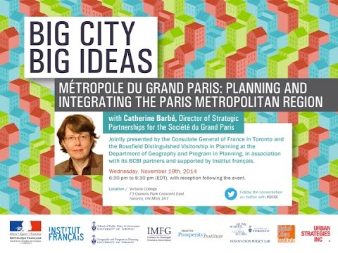 """Big City, Big Ideas"" lecture series: Métropole du Grand Paris"
