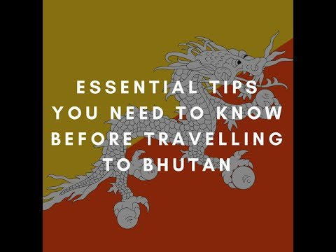 Essential Tips You Need To Know Before Travelling To Bhutan
