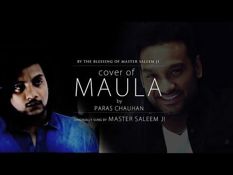 Master Saleem's MAULA - Paras Chauhan | Cover Song | 2016 | Audio