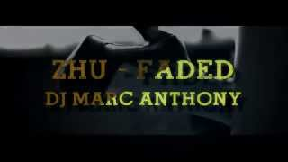 Zhu Faded - DJ Marc Anthony Mashup