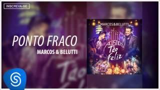 Marcos & Belutti - Ponto Fraco (Acústico Tão Feliz) [Áudio Oficial]