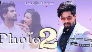 Photo 2 || Singga ( song) Latest Punjabi Songs
