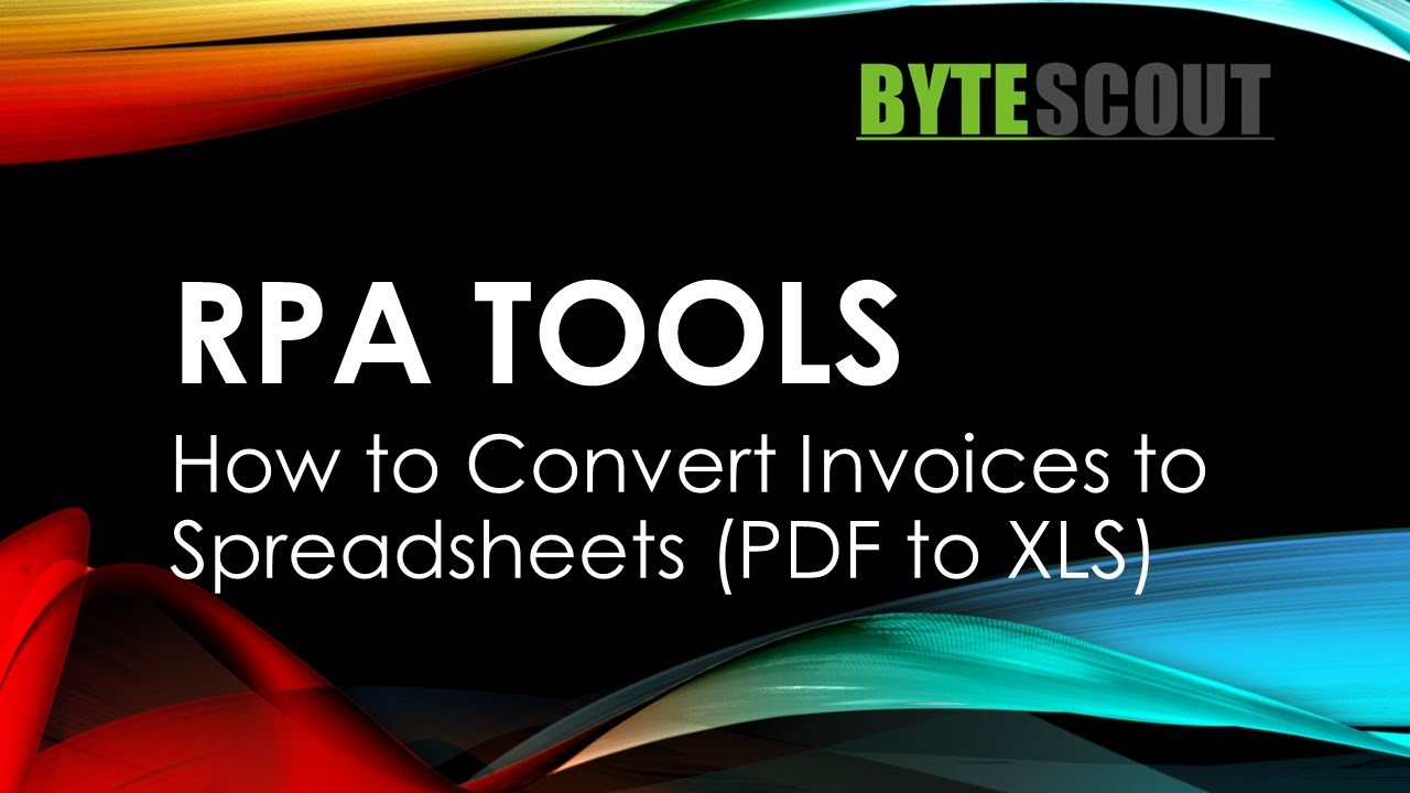 ByteScout RPA Tools - How to Convert Invoices to Spreadsheets (PDF to XLS)