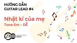 Tự học Guitar Lead #4 | Hướng dẫn GUITAR LEAD nhật kí của mẹ