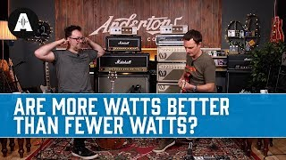 Guitar Amps - Are more watts better than fewer watts?
