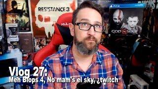 Vlog 27: Meh Blops 4, No mam