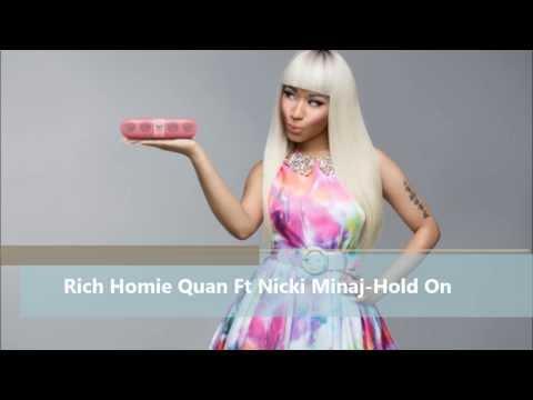 Rich Homie Quan Ft Nicki Minaj-(Hold On)
