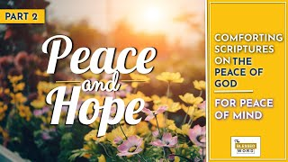 Peace & Hope: Comforting Scriptures on God's Peace (Part 2)