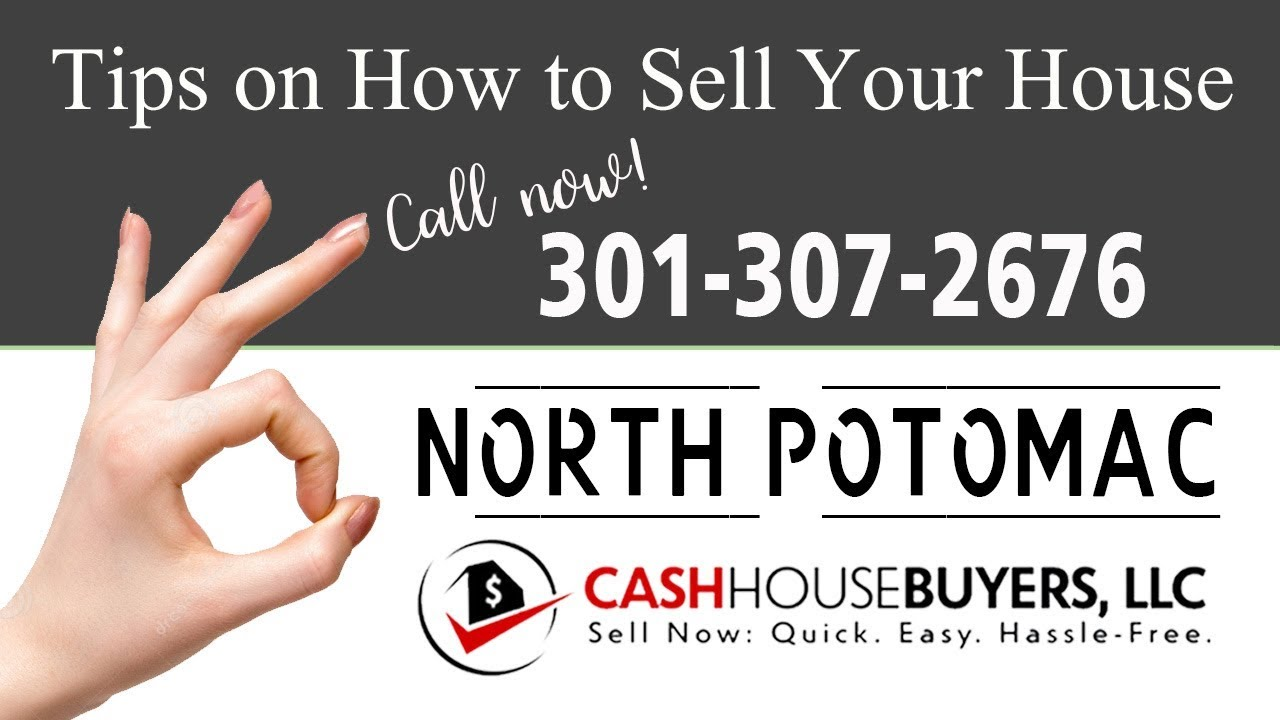 Tips Sell House Fast North Potomac | Call 301 307 2676 | We Buy Houses
