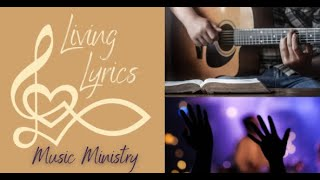 """Living Lyrics 