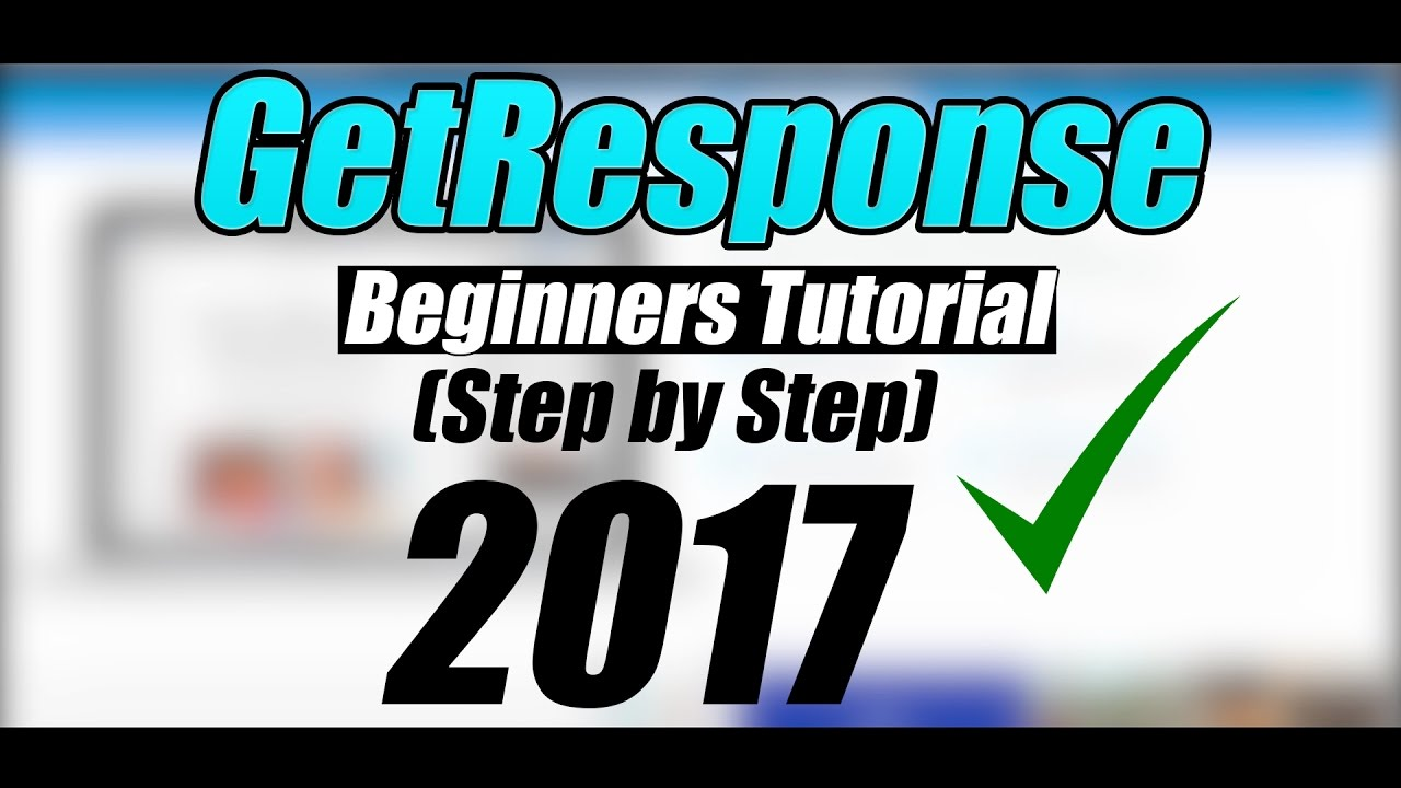 getresponse tutorial (step by step) start with getresponse