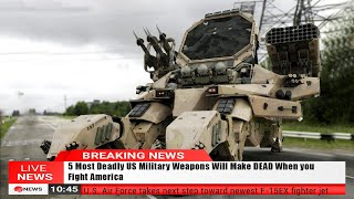 5 Most lethal US Military Weapons Will Make DE4D When you Fight America
