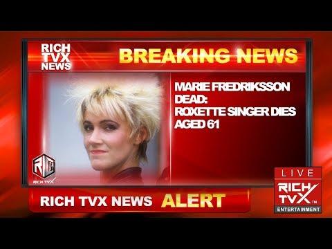 Breaking News: Marie Fredriksson Dead: Roxette Singer Dies