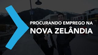 PROCURANDO EMPREGO NA NOVA ZELÂNDIA | EPISÓDIO 05 | DIÁRIO DE INTERCÂMBIO