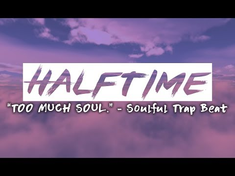 """""""TOO MUCH SOUL. 
