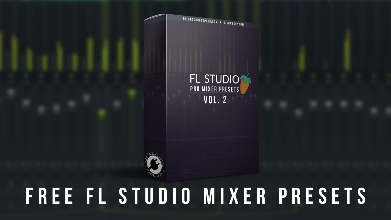 FL Studio Pro Mixer Presets | FREE PREVIEW [theproducersplug com]