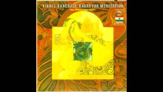 Nikhil Banerjee - Ragas for Meditation - Raga Hemant