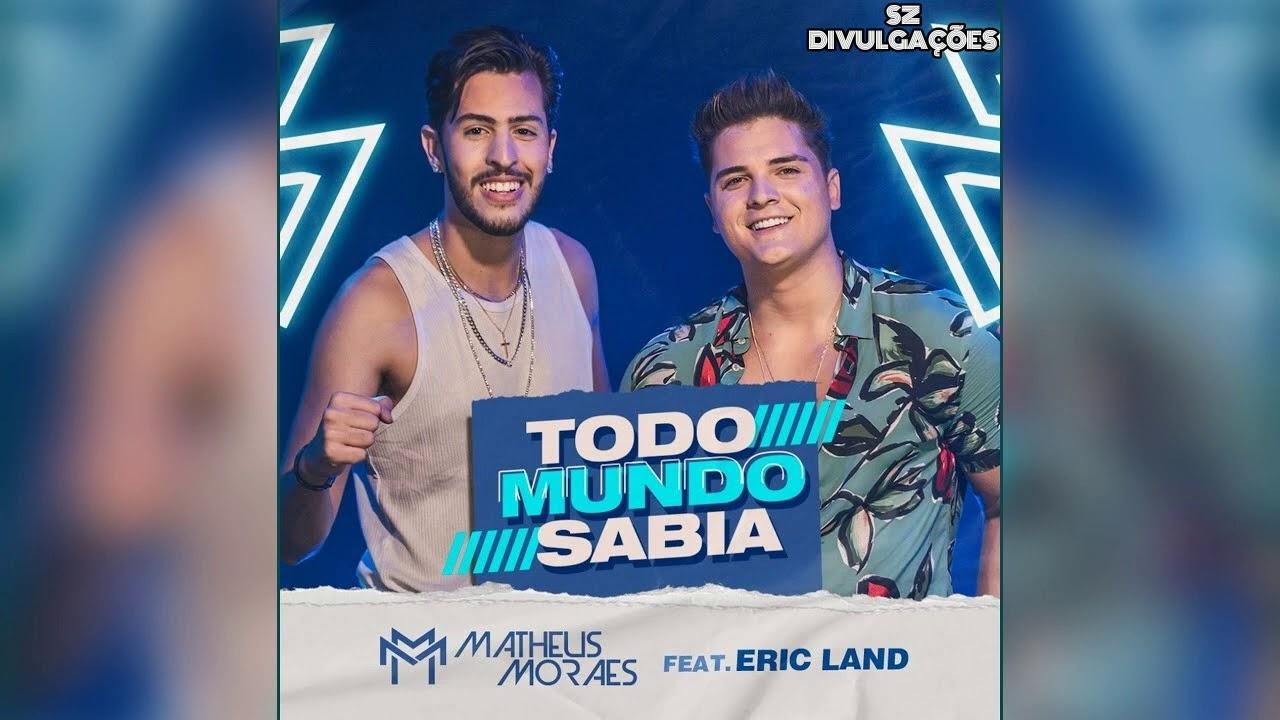 Download Matheus Moraes, Eric Land - Todo Mundo Sabia