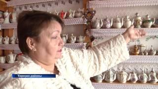 Ҡариҙел районында сәйнүк музейы барлыҡҡа килеүе ихтимал