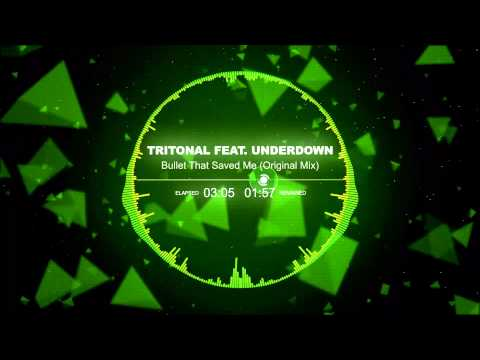 [PH/EH] Tritonal Feat. Underdown - Bullet That Saved Me (Original Mix)